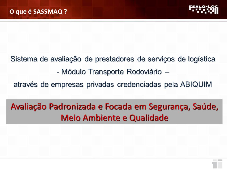 O que é SASSMAQ Sistema de avaliação de prestadores de serviços de logística. Módulo Transporte Rodoviário –