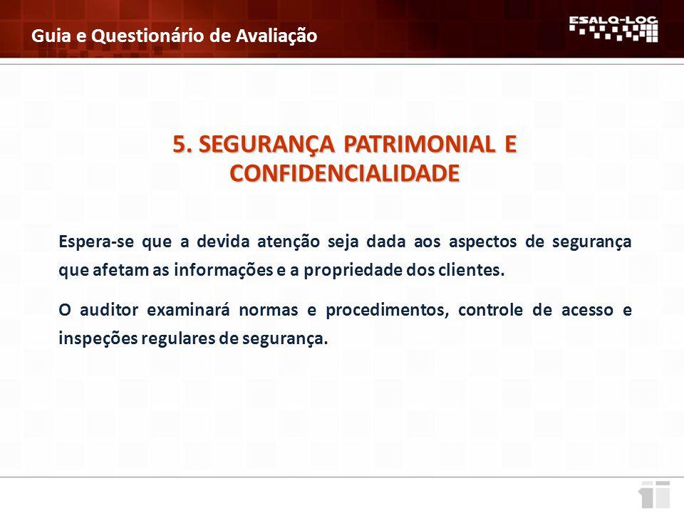 5. SEGURANÇA PATRIMONIAL E CONFIDENCIALIDADE