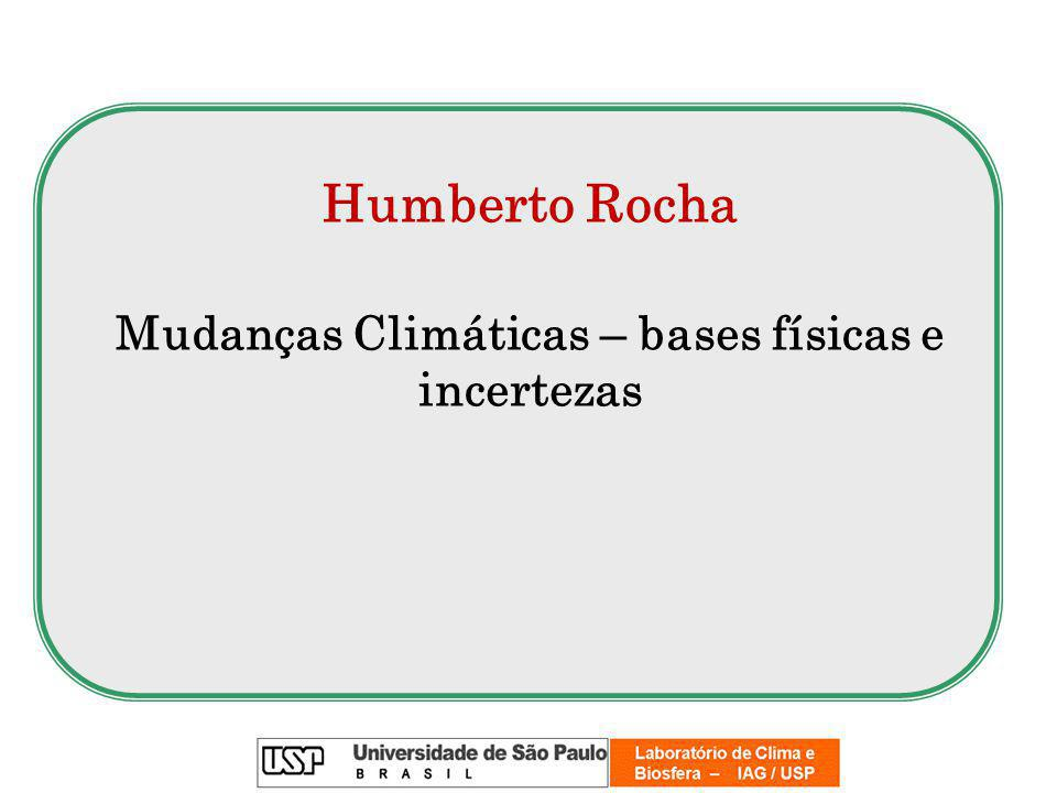Mudanças Climáticas – bases físicas e incertezas