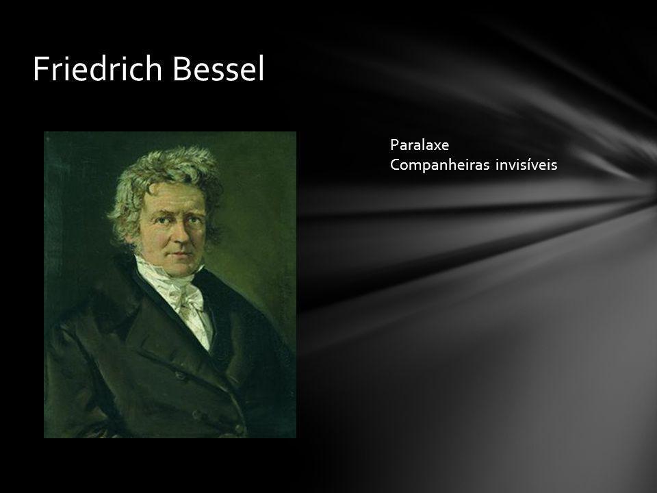 Friedrich Bessel Paralaxe Companheiras invisíveis