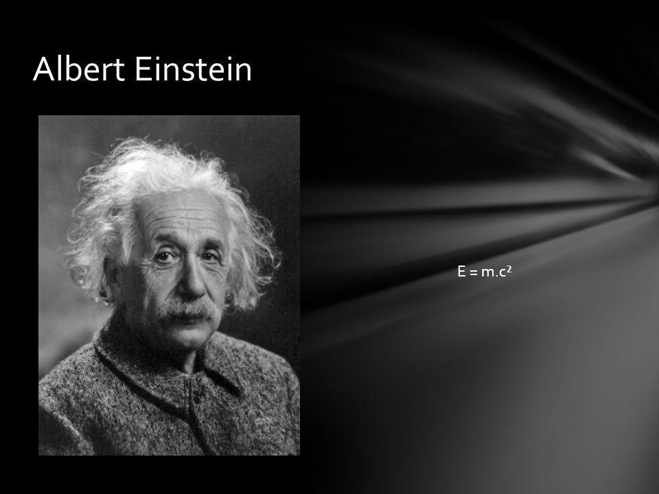 Albert Einstein E = m.c²