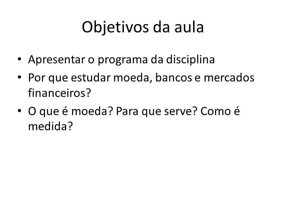 Objetivos da aula Apresentar o programa da disciplina