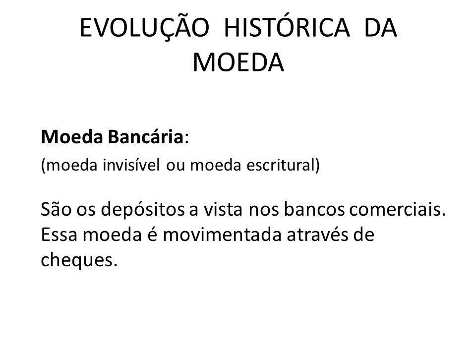 EVOLUÇÃO HISTÓRICA DA MOEDA