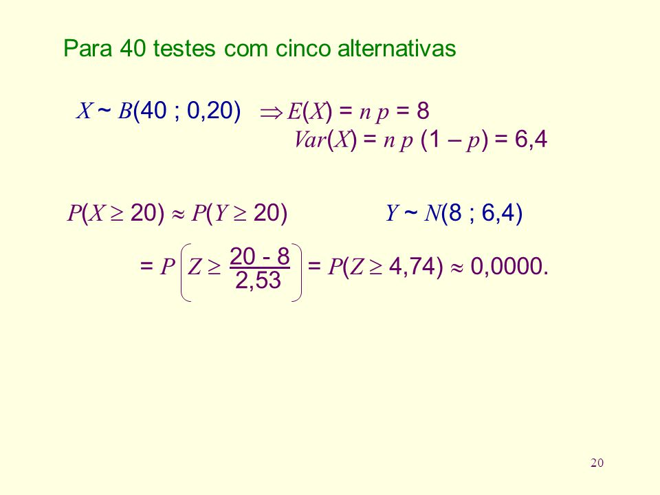 Para 40 testes com cinco alternativas