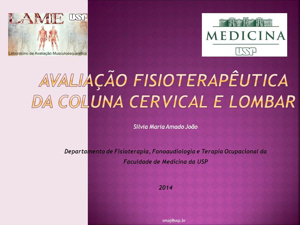 AVALIAÇÃO FISIOTERAPÊUTICA DA COLUNA CERVICAL e lombar