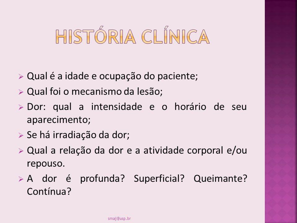 História clínica Qual é a idade e ocupação do paciente;