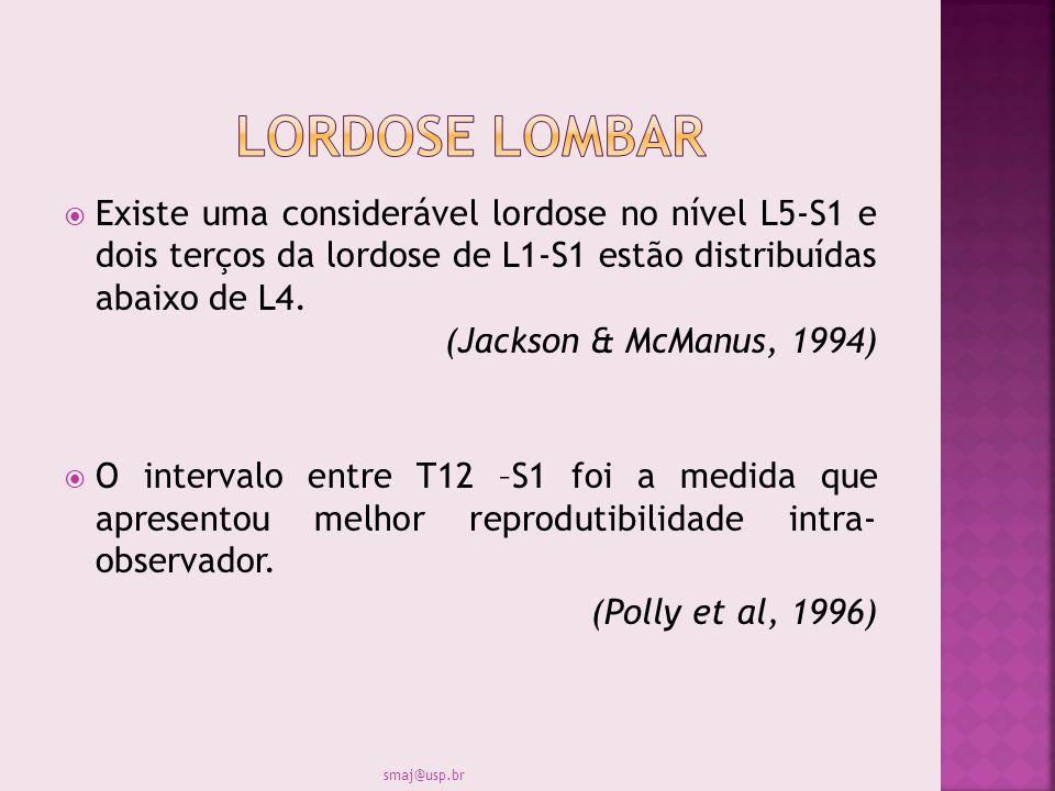 Lordose Lombar Existe uma considerável lordose no nível L5-S1 e dois terços da lordose de L1-S1 estão distribuídas abaixo de L4.