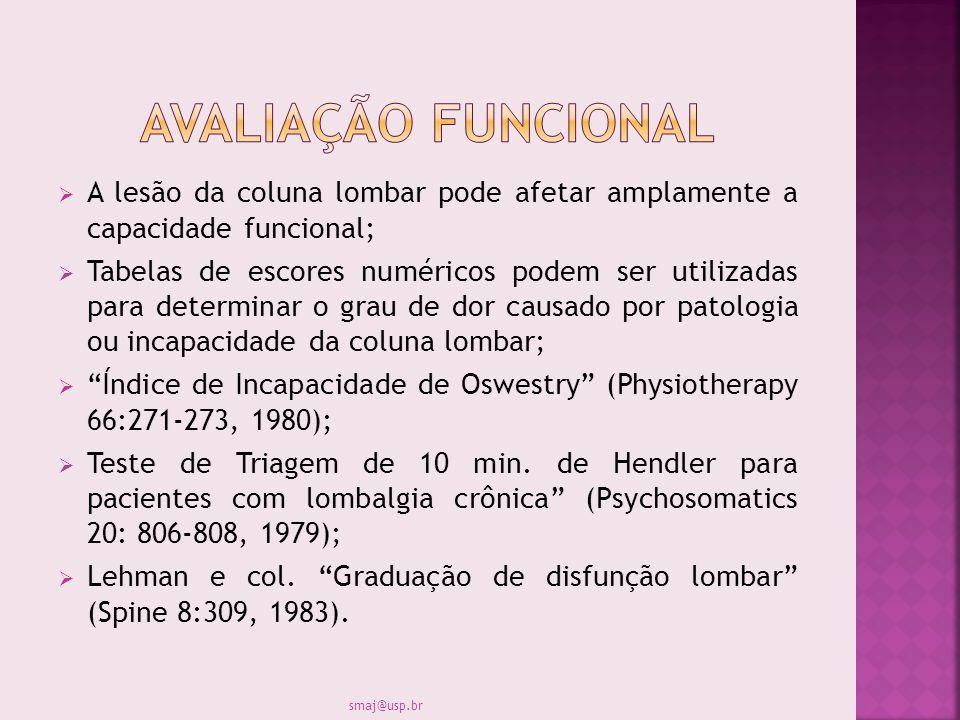 Avaliação funcional A lesão da coluna lombar pode afetar amplamente a capacidade funcional;