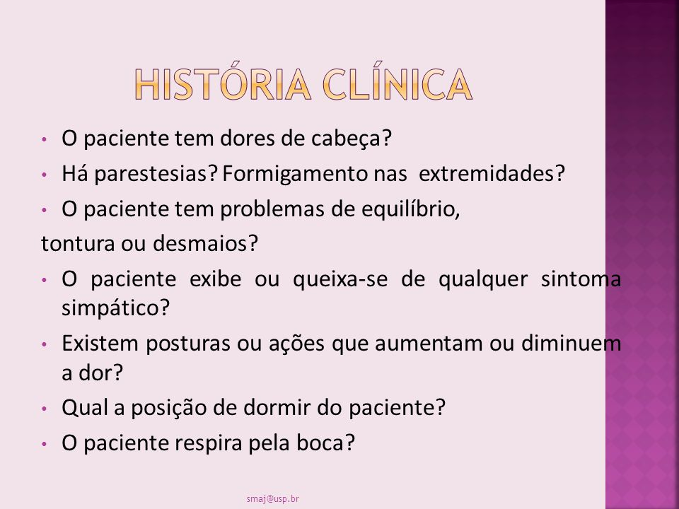 História clínica O paciente tem dores de cabeça