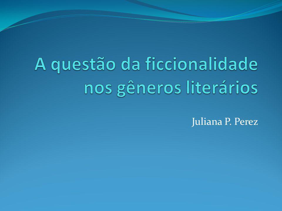 A questão da ficcionalidade nos gêneros literários