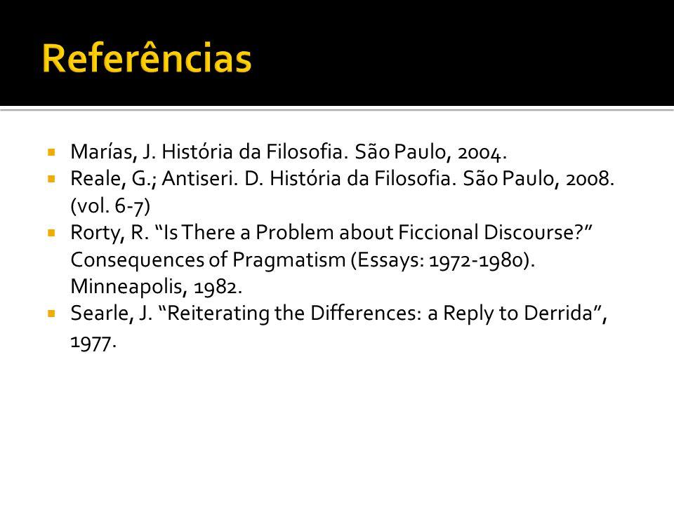 Referências Marías, J. História da Filosofia. São Paulo, 2004.