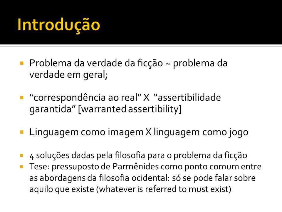 Introdução Problema da verdade da ficção ~ problema da verdade em geral;