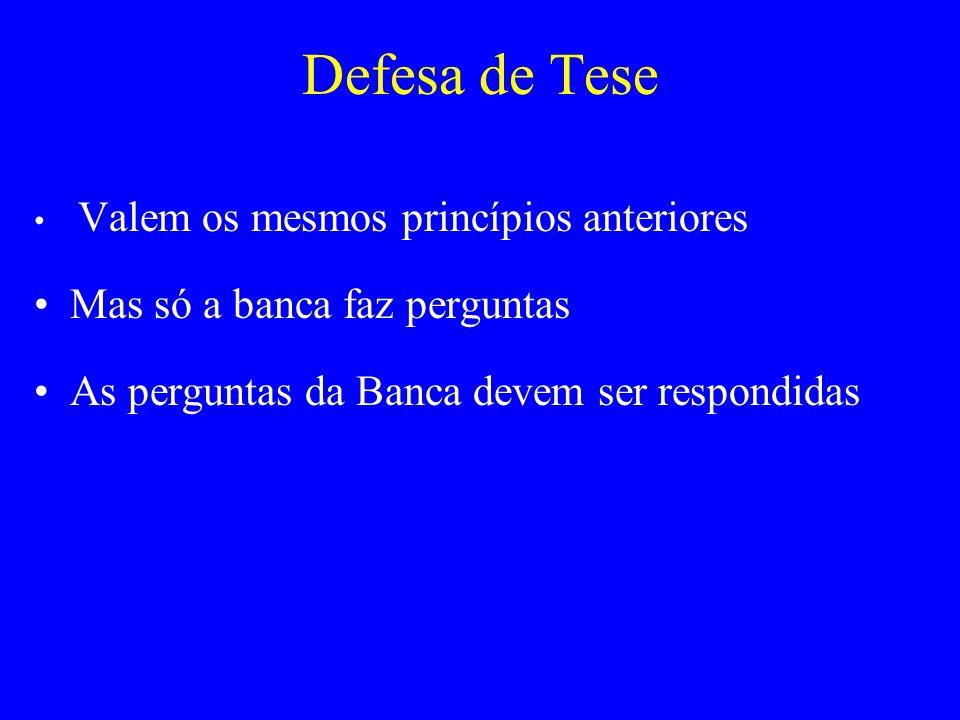 Defesa de Tese Mas só a banca faz perguntas