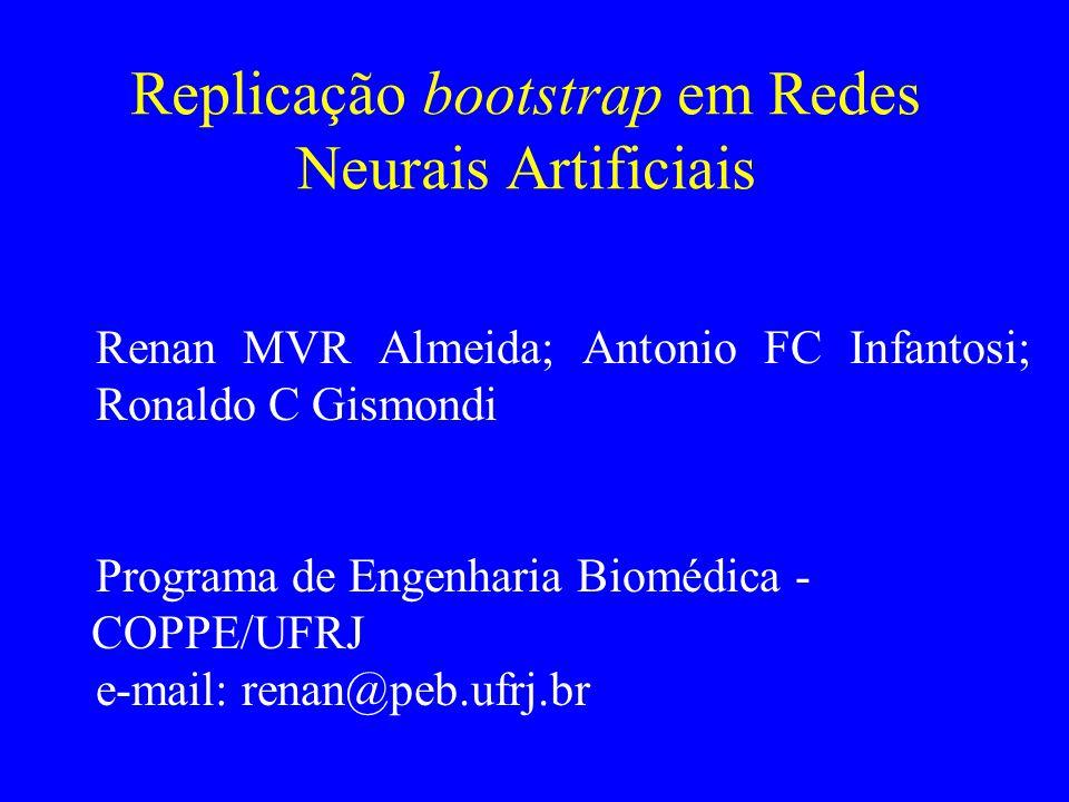 Replicação bootstrap em Redes Neurais Artificiais