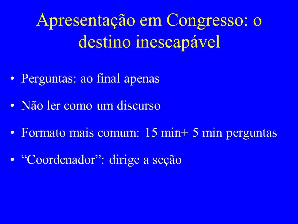 Apresentação em Congresso: o destino inescapável