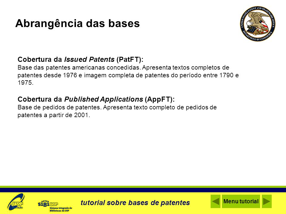 Abrangência das bases Cobertura da Issued Patents (PatFT):