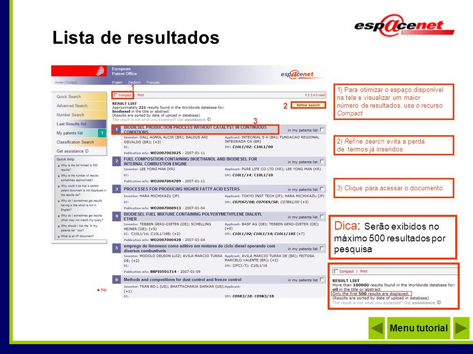 Lista de resultados 1) Para otimizar o espaço disponível. na tela e visualizar um maior. número de resultados, use o recurso.