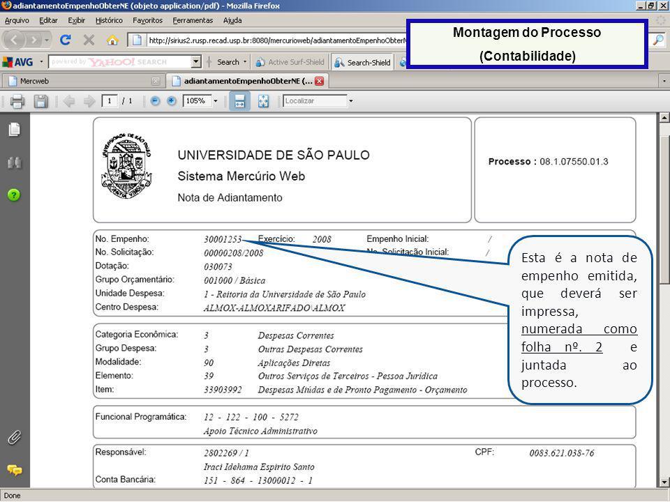 Montagem do Processo (Contabilidade) Esta é a nota de empenho emitida, que deverá ser impressa, numerada como folha nº. 2 e juntada ao processo.
