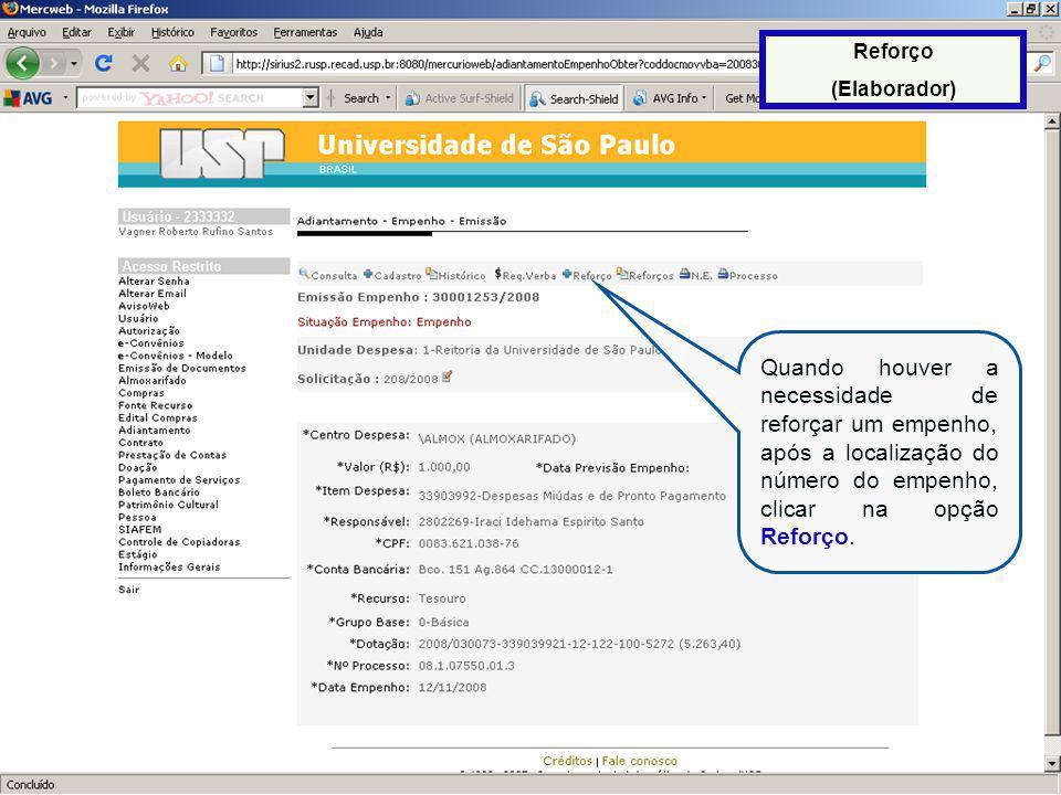Reforço (Elaborador) Quando houver a necessidade de reforçar um empenho, após a localização do número do empenho, clicar na opção Reforço.
