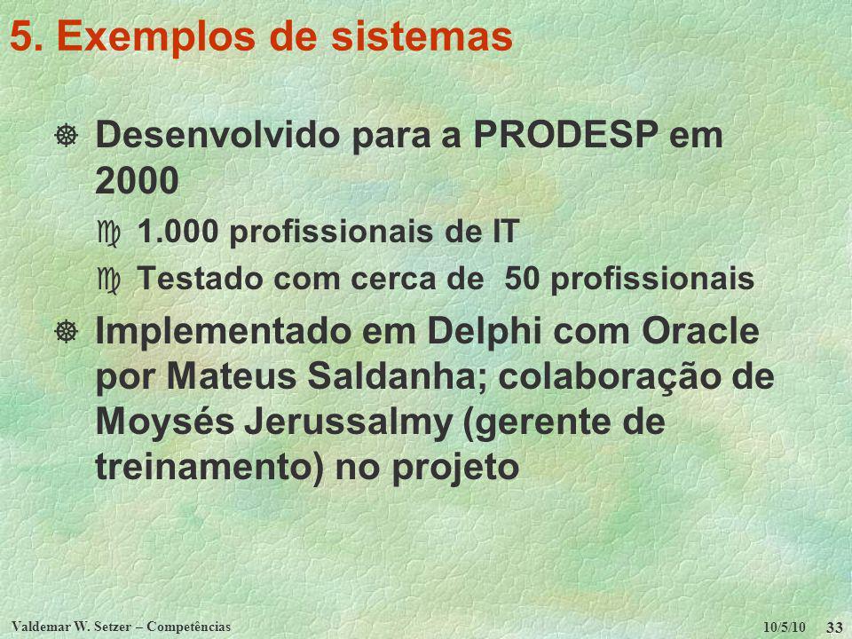 5. Exemplos de sistemas Desenvolvido para a PRODESP em 2000