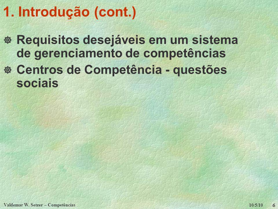 1. Introdução (cont.) Requisitos desejáveis em um sistema de gerenciamento de competências.