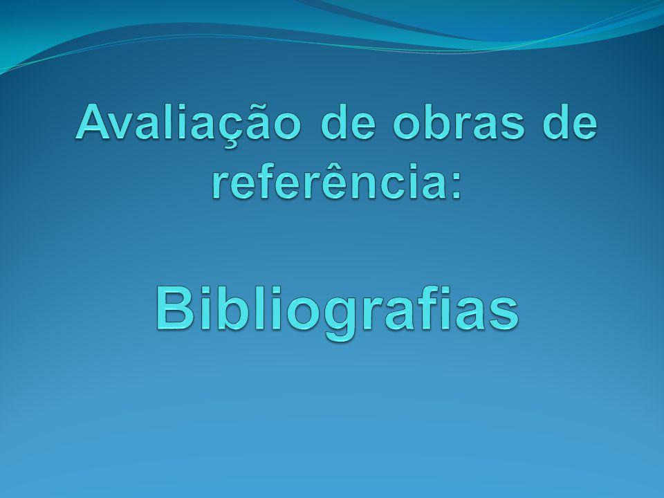 Avaliação de obras de referência: Bibliografias