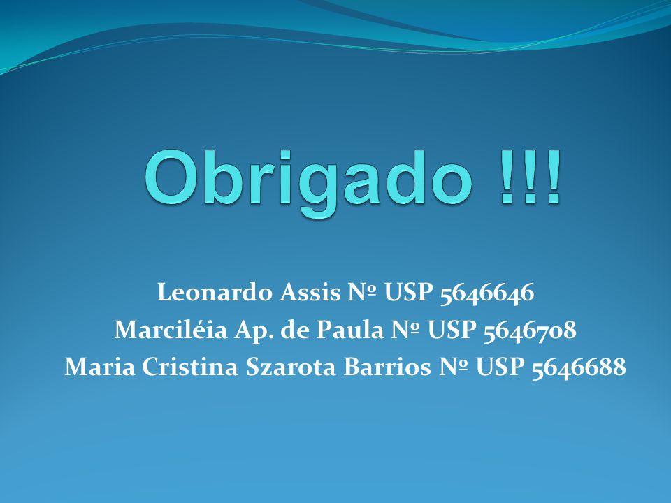 Obrigado !!! Leonardo Assis Nº USP 5646646