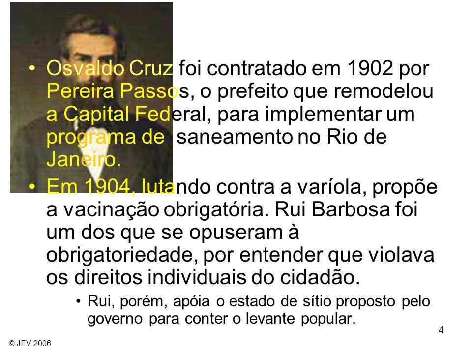 Osvaldo Cruz foi contratado em 1902 por Pereira Passos, o prefeito que remodelou a Capital Federal, para implementar um programa de saneamento no Rio de Janeiro.