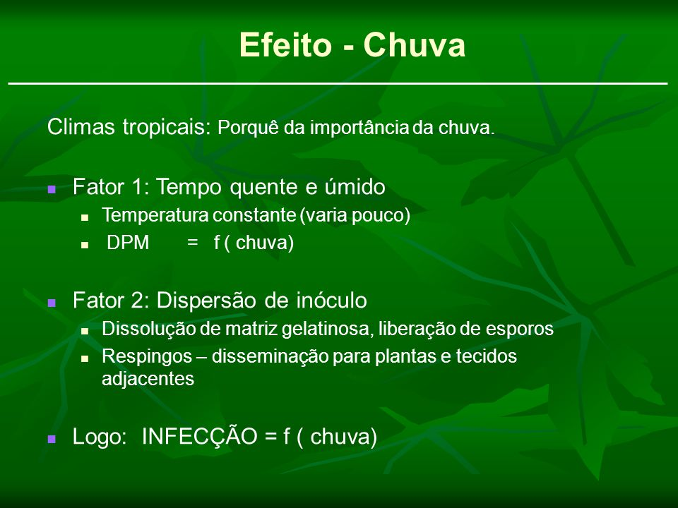 Efeito - Chuva Climas tropicais: Porquê da importância da chuva.
