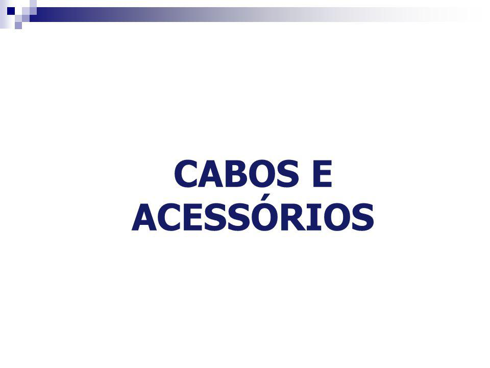 CABOS E ACESSÓRIOS