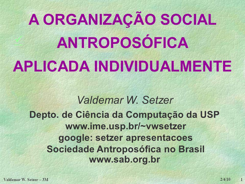 A ORGANIZAÇÃO SOCIAL ANTROPOSÓFICA APLICADA INDIVIDUALMENTE