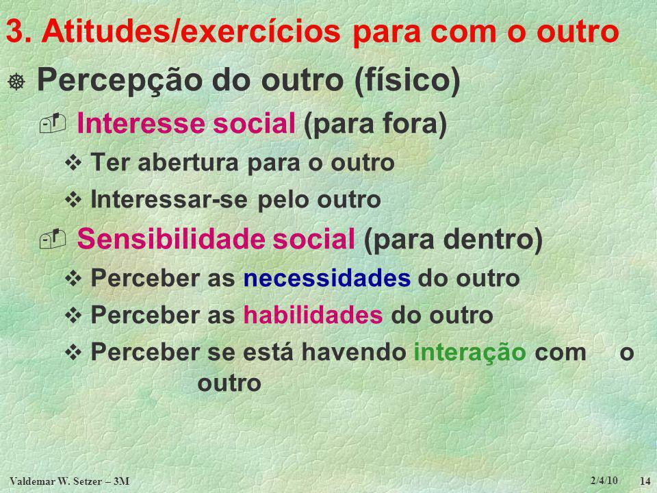 3. Atitudes/exercícios para com o outro