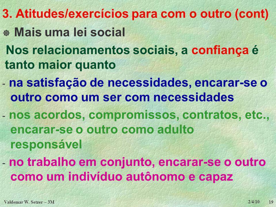 3. Atitudes/exercícios para com o outro (cont)