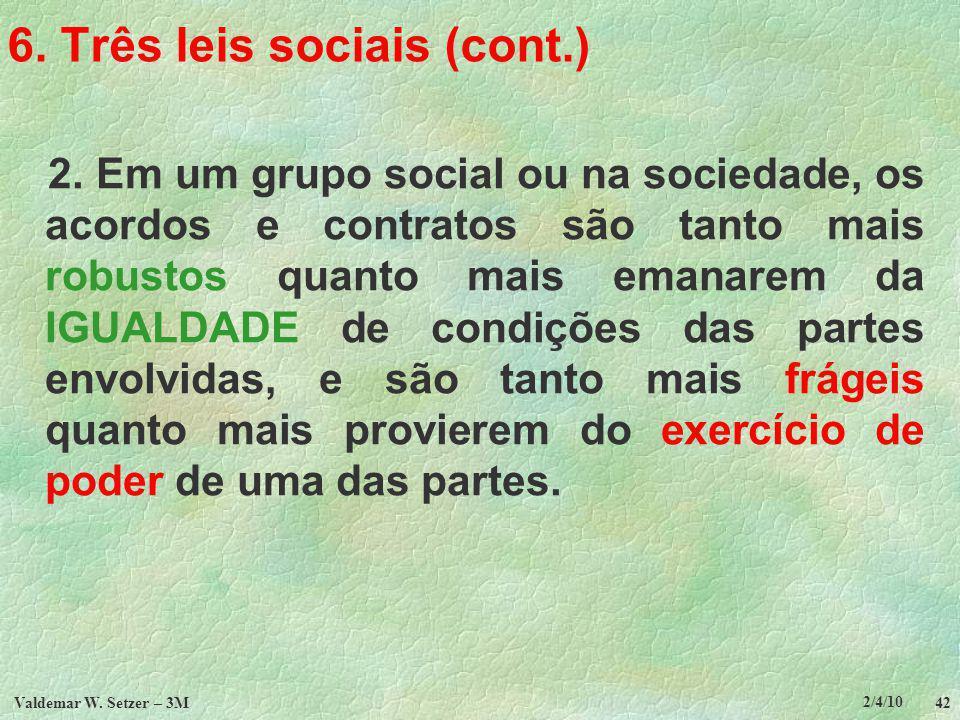 6. Três leis sociais (cont.)