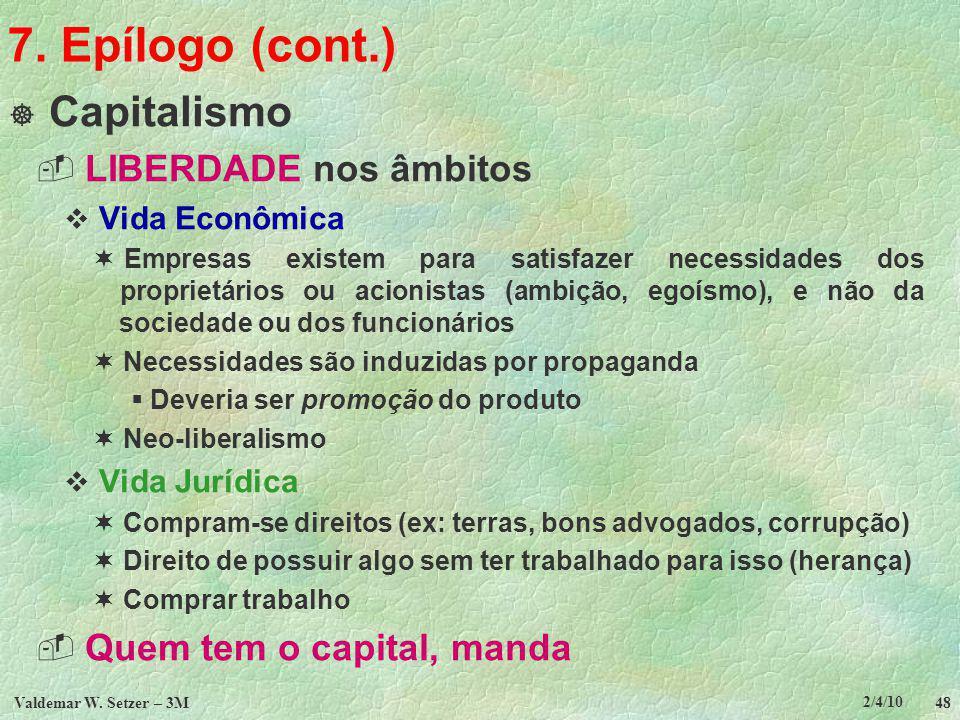 7. Epílogo (cont.) Capitalismo LIBERDADE nos âmbitos
