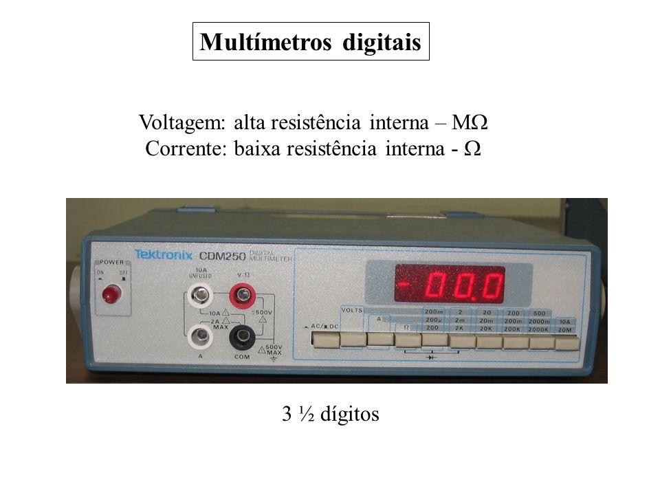 Multímetros digitais Voltagem: alta resistência interna – M