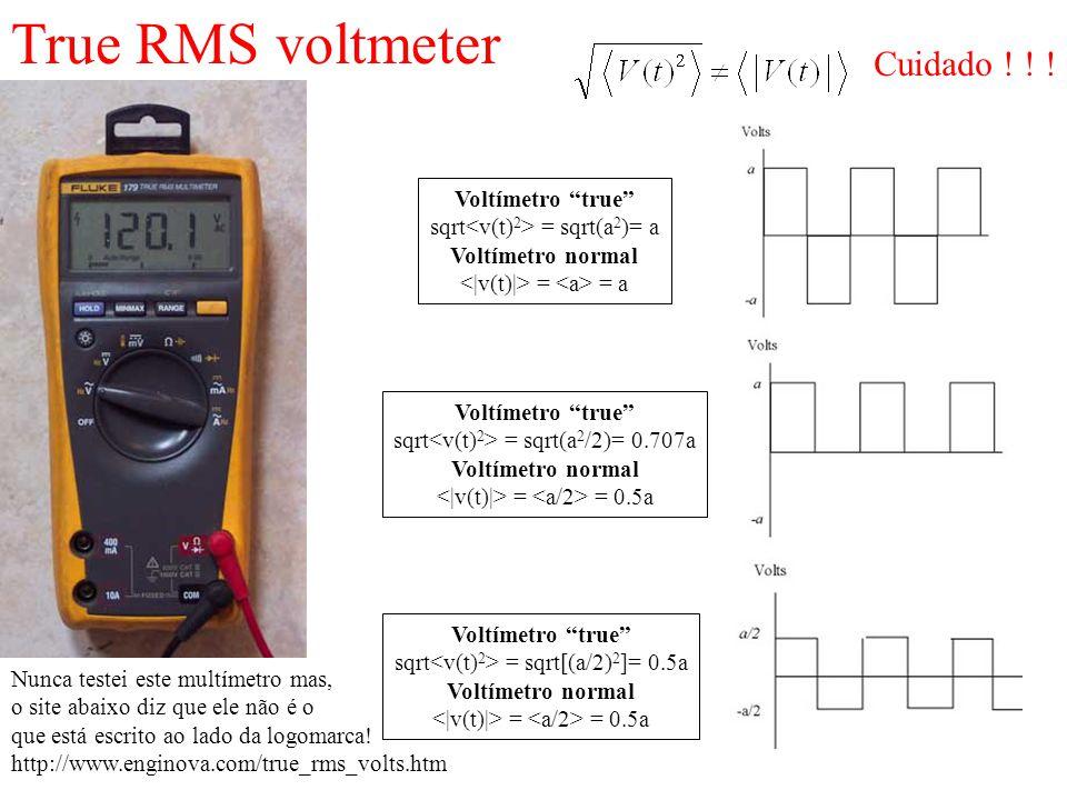 True RMS voltmeter Cuidado ! ! ! Voltímetro true