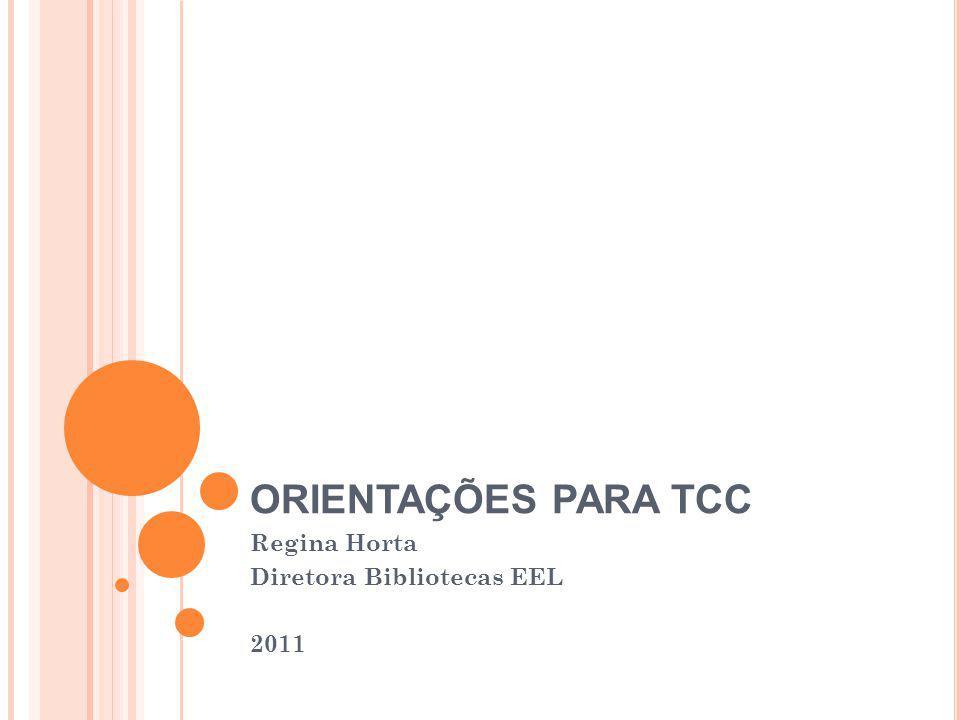 Regina Horta Diretora Bibliotecas EEL 2011