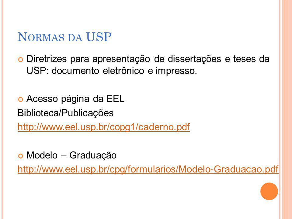 Normas da USP Diretrizes para apresentação de dissertações e teses da USP: documento eletrônico e impresso.