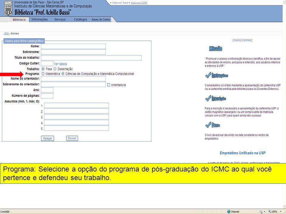 Programa: Selecione a opção do programa de pós-graduação do ICMC ao qual você pertence e defendeu seu trabalho.