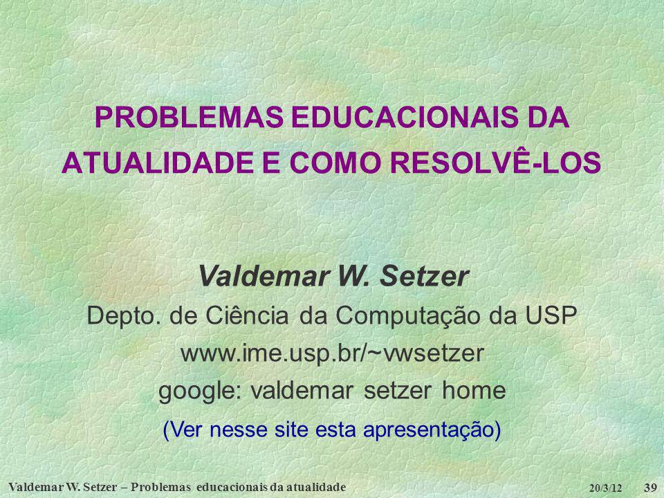 PROBLEMAS EDUCACIONAIS DA ATUALIDADE E COMO RESOLVÊ-LOS