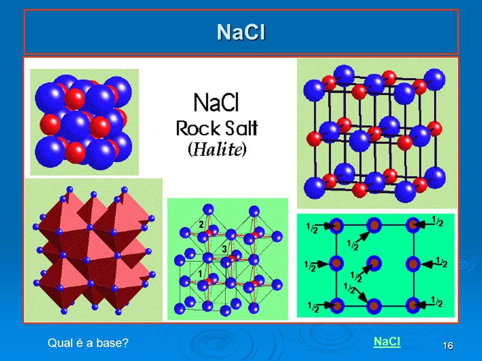 NaCl Qual é a base NaCl