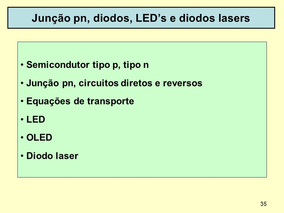 Junção pn, diodos, LED's e diodos lasers