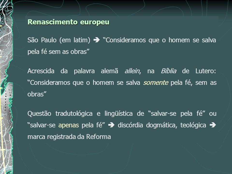Renascimento europeu São Paulo (em latim)  Consideramos que o homem se salva pela fé sem as obras