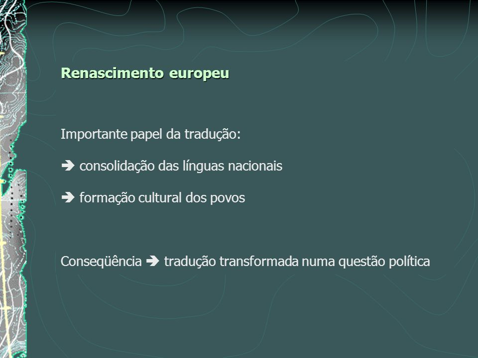 Renascimento europeu Importante papel da tradução: