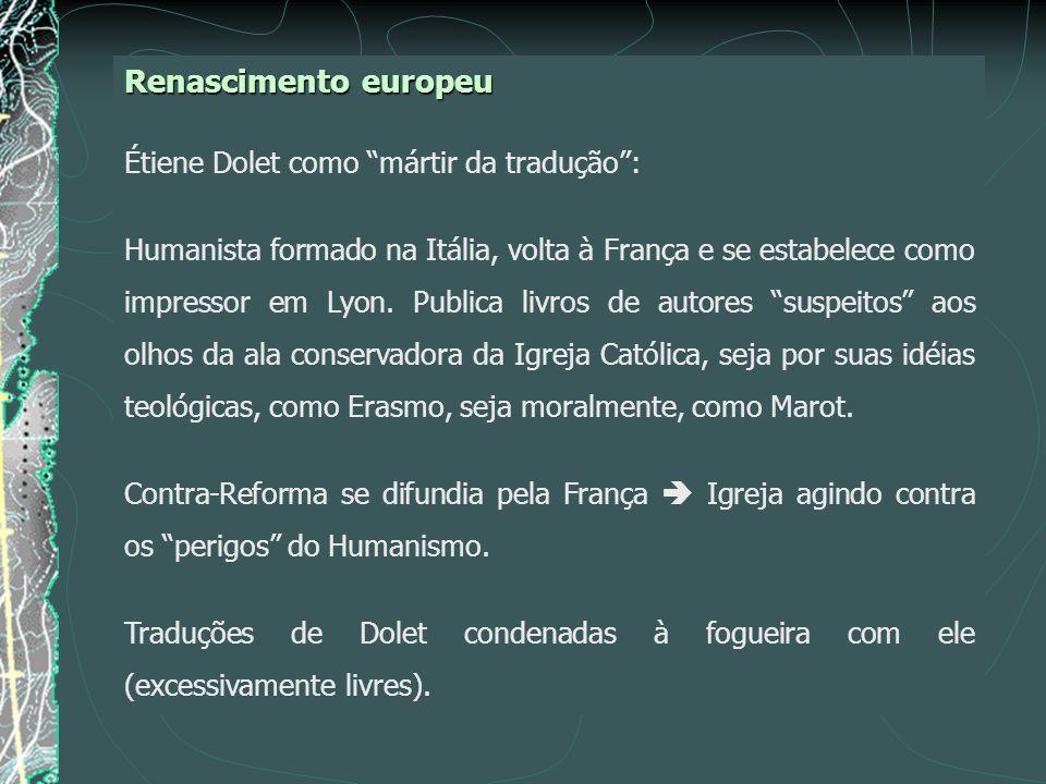 Renascimento europeu Étiene Dolet como mártir da tradução :