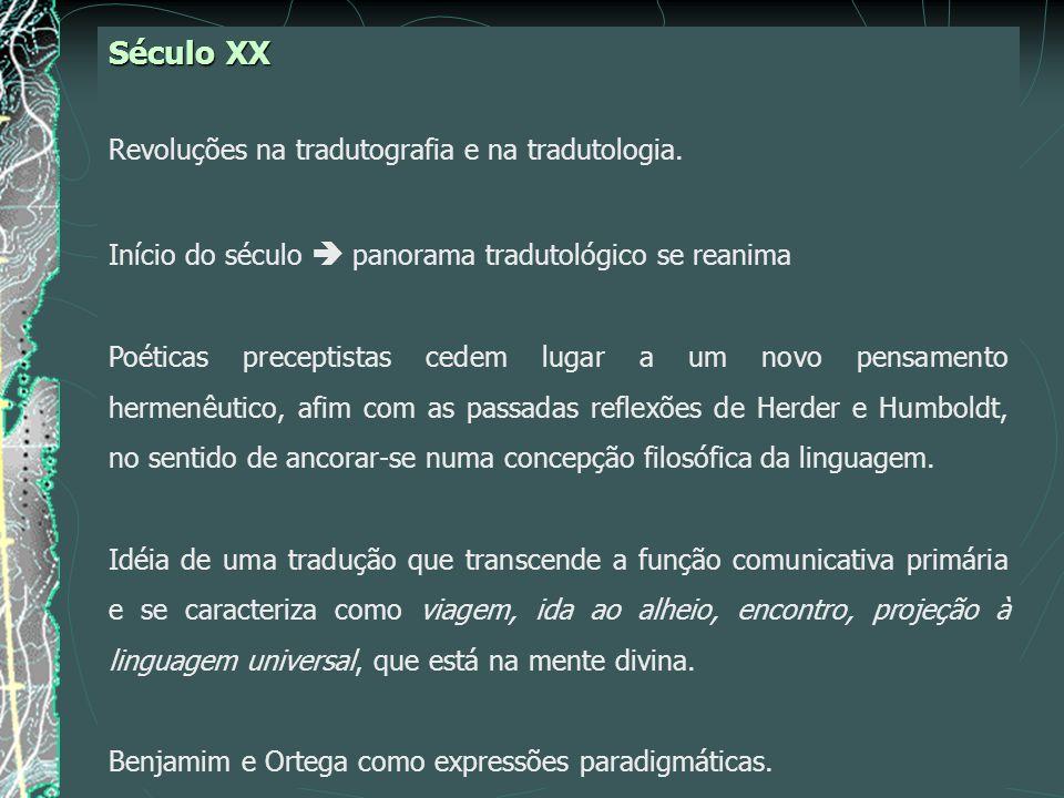 Século XX Revoluções na tradutografia e na tradutologia.