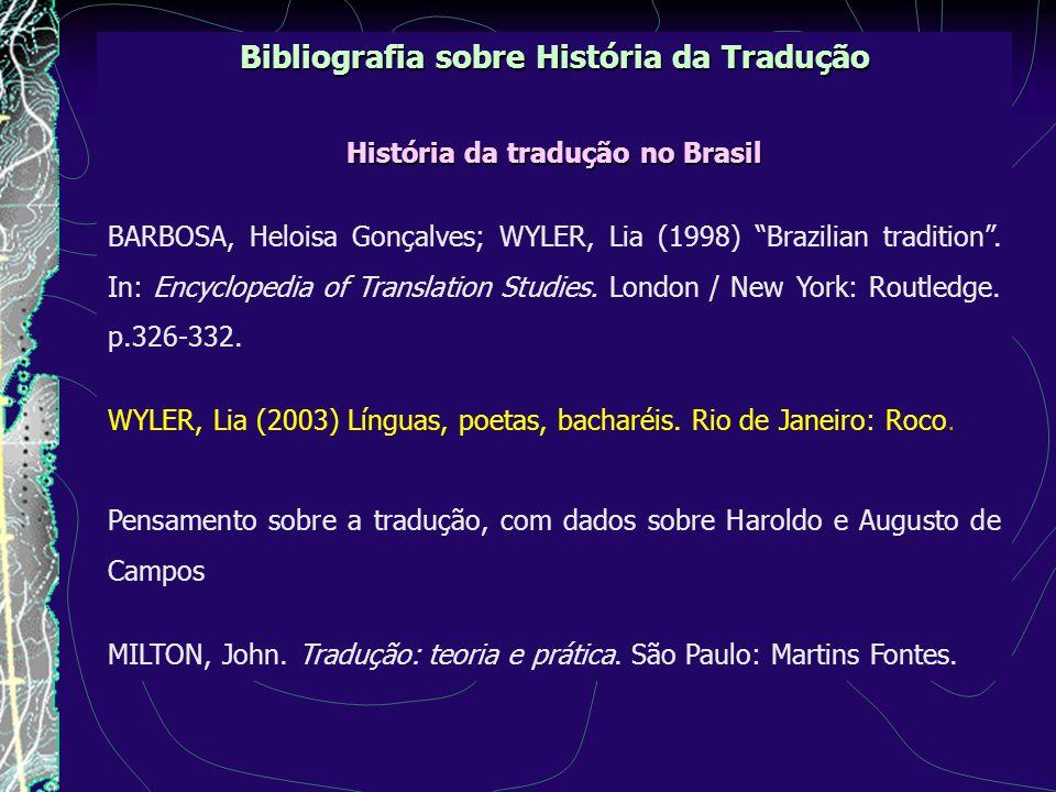 Bibliografia sobre História da Tradução História da tradução no Brasil