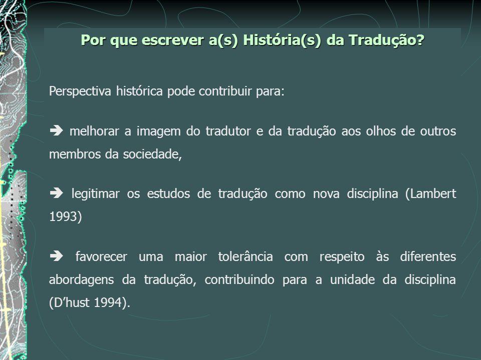 Por que escrever a(s) História(s) da Tradução