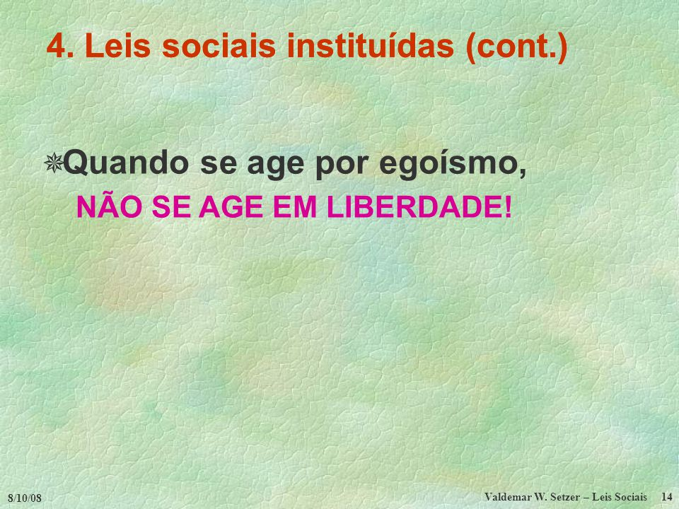 4. Leis sociais instituídas (cont.)